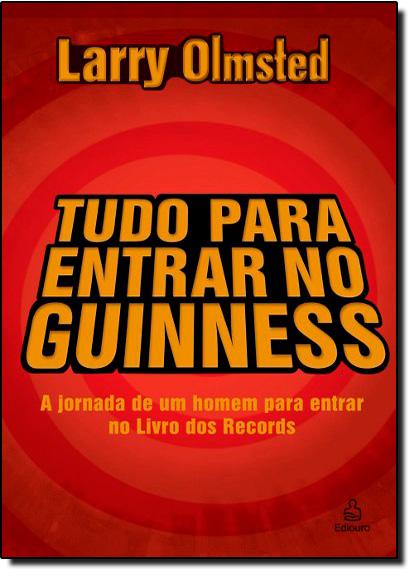 Tudo para Entrar no Guinness, livro de Larry Olmsted