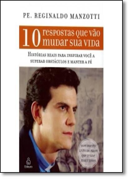 10 Respostas Que Vao Mudar Sua Vida, livro de Reginaldo Manzotti