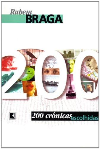 200 crônicas escolhidas, livro de Rubem Braga