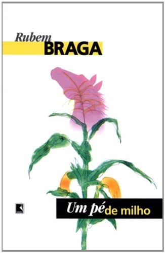 PÉ DE MILHO,UM, livro de Rubem Braga