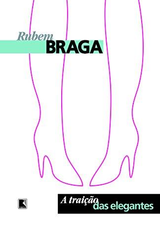 A Traição Das Elegantes, livro de Rubem Braga