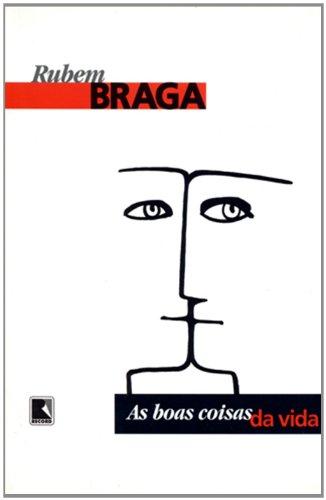 AS BOAS COISAS DA VIDA, livro de Rubem Braga