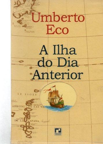 A ILHA DO DIA ANTERIOR, livro de Umberto Eco