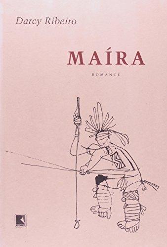 MAÍRA  (Edição de Luxo), livro de Darcy Ribeiro
