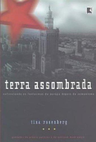 TERRA ASSOMBRADA, livro de Tina Rosenberg