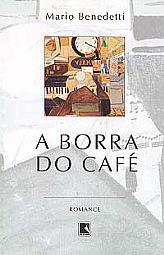 BORRA DO CAFÉ, A, livro de Mario Benedetti