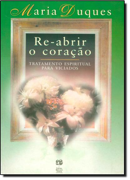 RE-ABRIR O CORACAO, livro de DUQUES