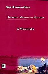 A moreninha (Coleção: Descobrindo os Clássicos), livro de Joaquim Manuel de Macedo