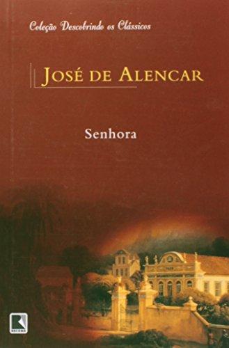 Senhora - José de Alencar (Coleção: Descobrindo os Clássicos), livro de Joaquim Manuel de Macedo