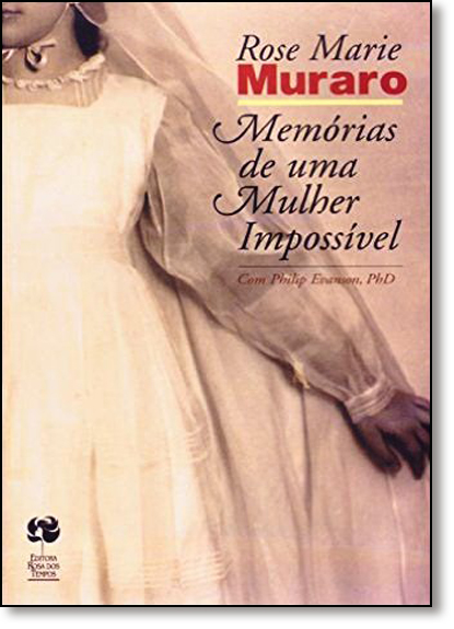 Memórias de uma Mulher Impossível, livro de Rose Maire Muraro