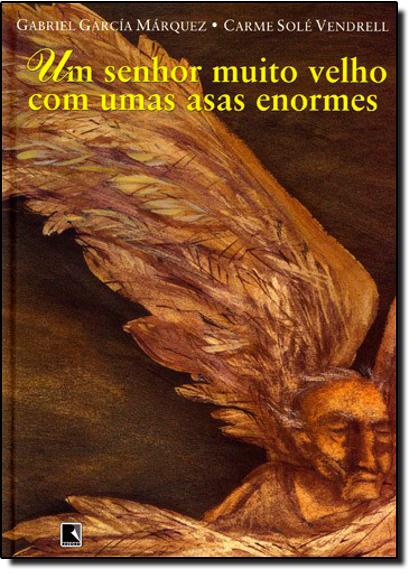 Senhor Muito Velho Com Umas Asas Enormes, Um, livro de Gabriel García Márquez