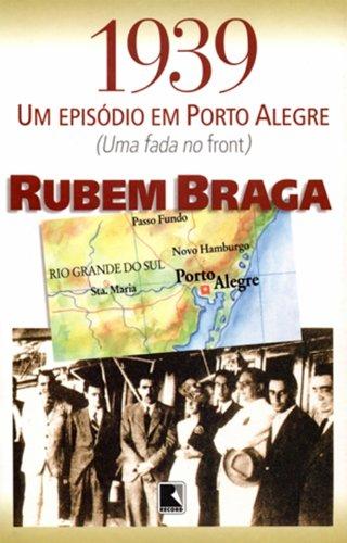 1939 - UM EPISÓDIO EM PORTO ALEGRE, livro de Rubem Braga