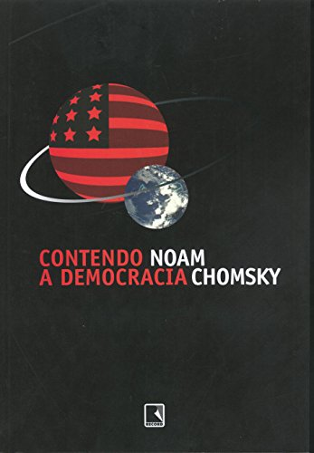 CONTENDO A DEMOCRACIA, livro de Noam Chomsky