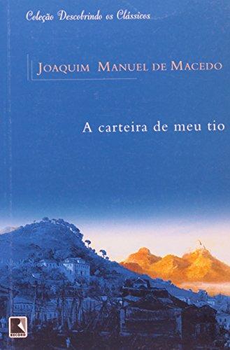 A carteira de meu tio (Coleção: Descobrindo os Clássicos), livro de Joaquim Manuel de Macedo