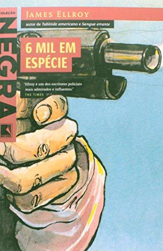 6 Mil em Espécie, livro de James Ellroy