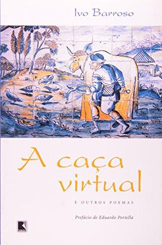 A CAÇA VIRTUAL, livro de Ivo Barroso