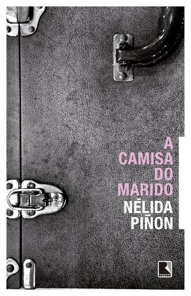 A Camisa do Marido, livro de Nélida Piñon