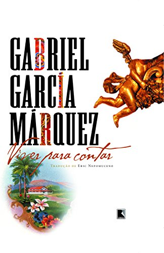 VIVER PARA CONTAR, livro de Gabriel García Márquez