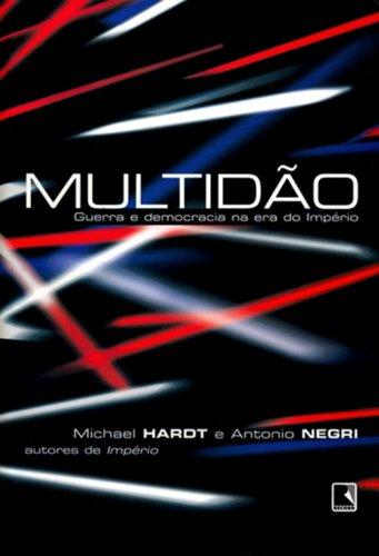 Multidão. Guerra E Democracia Na Era Do Império, livro de Michael Hardt, Antonio Negri