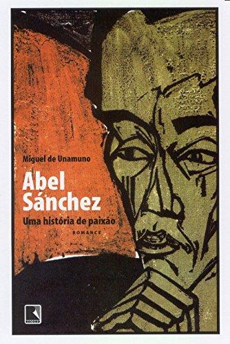 Abel Sánchez - Uma História de Paixão, livro de Miguel Unamuno