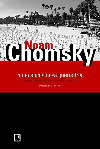 RUMO A UMA NOVA GUERRA FRIA, livro de Noam Chomsky