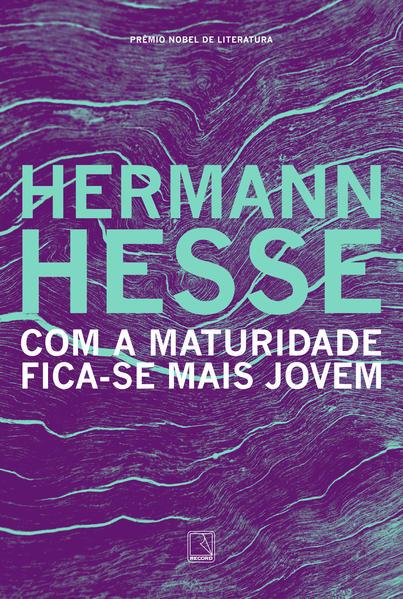 Com a Maturidade Fica-se Mais Jovem , livro de Hermann Hesse