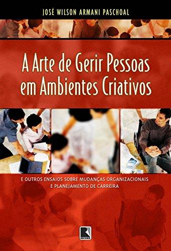 A Arte De Gerir Pessoas Em Ambientes Criativos, livro de Jose Wilson Armani Pachoal