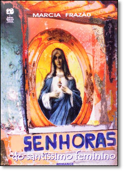Senhoras do Santíssimo Feminino, livro de Márcia Frazão
