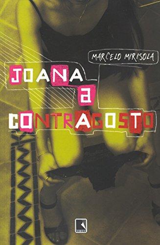 JOANA A CONTRAGOSTO, livro de Marcelo Mirisola