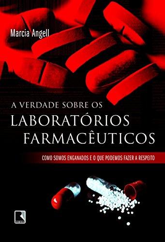 A Verdade Sobre os Laboratórios Farmacêuticos, livro de Marcia Angell