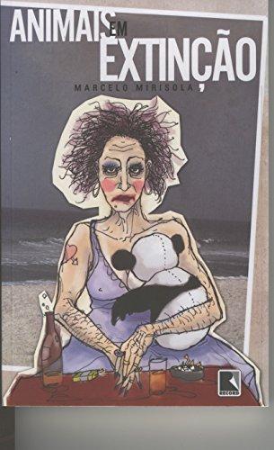 ANIMAIS EM EXTINÇÃO, livro de Marcelo Mirisola