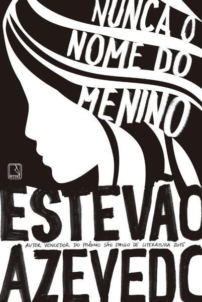 Nunca o Nome do Menino, livro de Estevão Azevedo