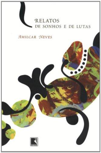 Relatos de Sonhos e de Lutas, livro de Amilcar Neves