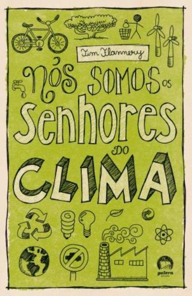 Nós somos os senhores do clima, livro de Tim Flamery