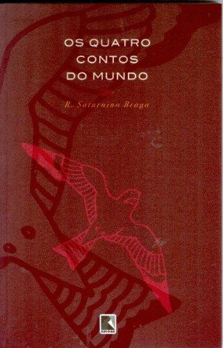 OS QUATRO CONTOS DO MUNDO, livro de Roberto Saturnino Braga