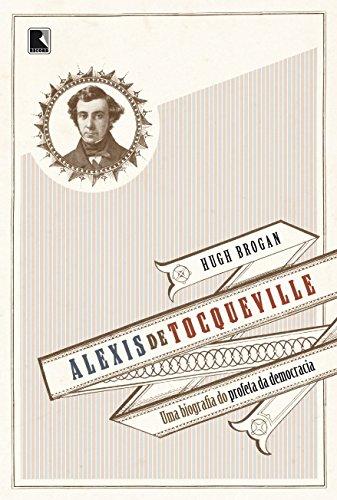Alexis de Tocqueville: O profeta da democracia, livro de Hugo Brogan