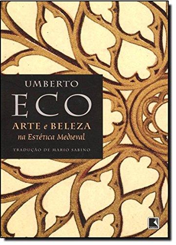 Arte e Beleza na Estética Medieval, livro de Umberto Eco