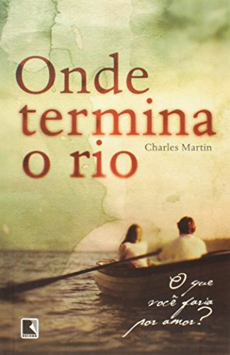 Onde Termina o Rio, livro de Charles Martin