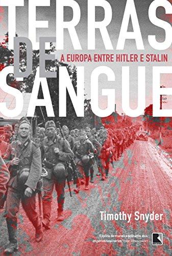 Terras de sangue: A Europa entre Hitler e Stalin, livro de Timothy Snyder