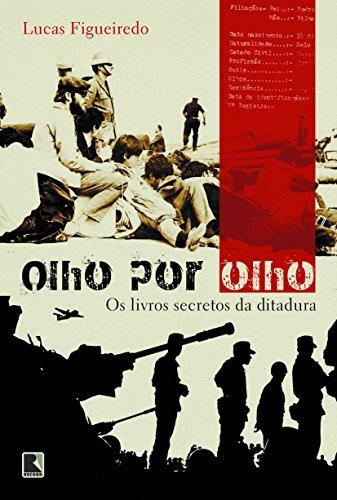 Olho por olho - Os livros secretos da ditadura, livro de Lucas Figueiredo