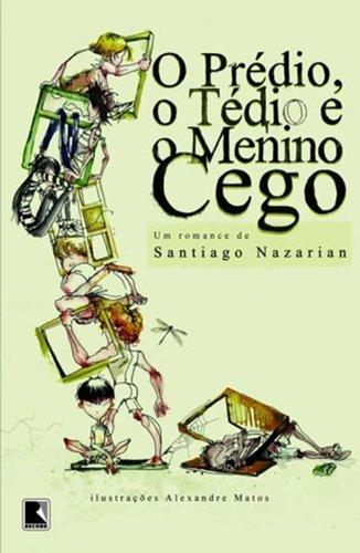 O prédio, o tédio e o menino cego, livro de Santiago Nazarian