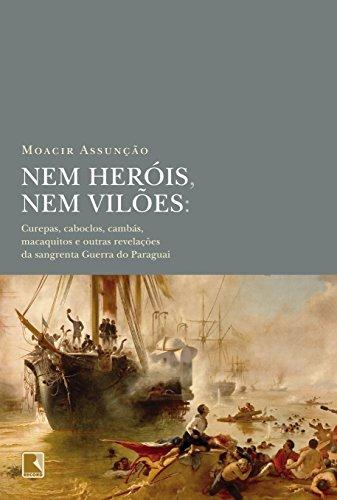 Nem heróis, nem vilões, livro de Moacir Assunção