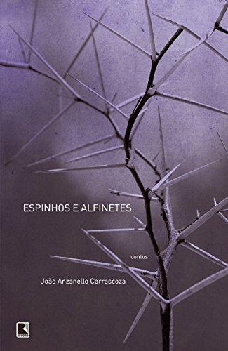 Espinhos e alfinetes, livro de João Anzanello Carrascoza