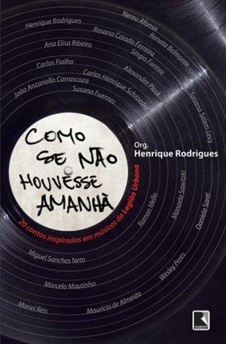 Como Se não Houvesse Amanha, livro de Henrique Rodrigues