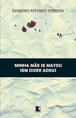 Minha mãe se matou sem dizer adeus, livro de Evandro Affonso Ferreira