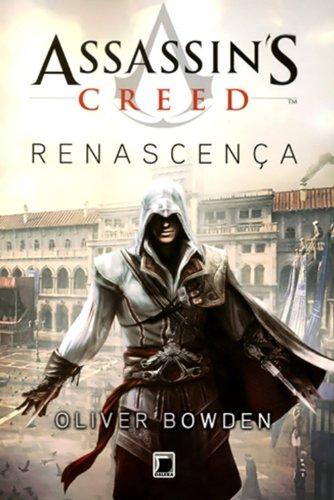 Assassin s Creed: Renascença (Vol. 1) , livro de Oliver Bowden