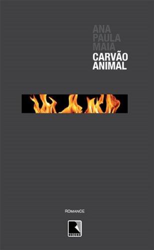 Carvão animal, livro de Ana Paula Maia