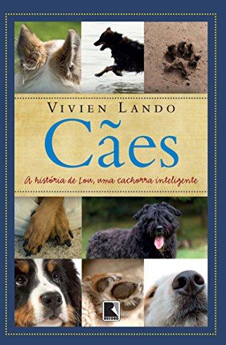 Cães: A história de Lou, uma cachorra inteligente, livro de Vivien Lando