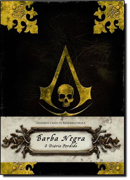 Assassin s Creed Iv Bandeira Branca, Barba Negra: O Diário Perdido, livro de Christie Golden