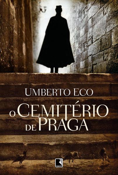O Cemitério De Praga, livro de Umberto Eco